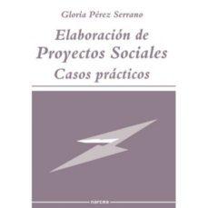 leer ELABORACION DE PROYECTOS SOCIALES: CASOS PRACTICOS gratis online