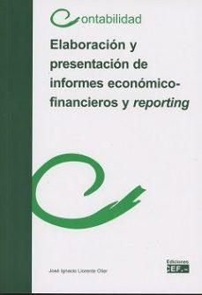 leer ELABORACION HY PRESENTACION DE INFORMES ECONOMICO-FINANCIEROS Y R EPORTING gratis online