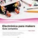 leer ELECTRONICA PARA MAKERS: GUIA COMPLETA gratis online