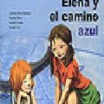 leer ELENA Y EL CAMINO AZUL: PARA TRABAJAR LA HIPERACTIVIDAD Y EL DEFI CIT ATENCIONAL gratis online