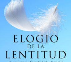 leer ELOGIO A LA LENTITUD : UN MOVIMIENTO MUNDIAL DESAFIA EL CULTO A LA VELOCIDAD gratis online