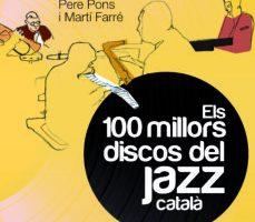 leer ELS 100 MILLORS DISCOS DEL JAZZ CATALA gratis online