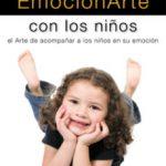 leer EMOCIONARTE CON LOS NIÑOS: EL ARTE DE ACOMPAÑAR A LOS NIÑOS EN SU EMOCION gratis online