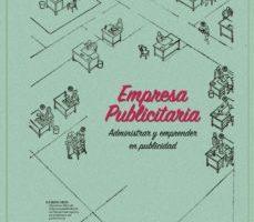 leer EMPRESA PUBLICITARIA: ADMINISTRAR Y EMPRENDER EN PUBLICIDAD gratis online