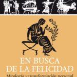 leer EN BUSCA DE LA FELICIDAD: MITOLOGIA Y TRANSFORMACION PERSONAL gratis online