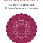 leer EN BUSCA DEL SER: EL CUARTO CAMINO HACIA LA CONCIENCIA gratis online