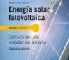 leer ENERGIA SOLAR FOTOVOLTAICA: CALCULO DE UNA INSTALACION AISLADA gratis online