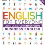 leer ENGLISH FOR EVERYONE: BUSINESS ENGLISH: NIVEL INTERMEDIO: LIBRO DE ESTUDIO gratis online