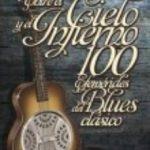 leer ENTRE EL CIELO Y EL INFIERNO 100 EFEMERIDES DEL BLUES CLASICO gratis online