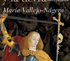 leer ENTRE EL CIELO Y LA TIERRA: HISTORIAS CURIOSAS DEL PURGATORIO gratis online