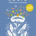 leer ENTRENA TU MENTE: EJERCICIOS PARA POTENCIAR LA MEMORIA Y LA CONCENTRACION gratis online