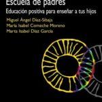 leer ESCUELA DE PADRES: EDUCACION POSITIVA PARA EDUCAR A TUS HIJO gratis online