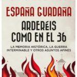 leer ESPAÑA GUADAÑA: ARDEREIS COMO EN EL 36 gratis online