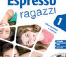 leer ESPRESSO RAGAZZI 1 - LIBRO STUDENTE E ESERCIZI