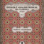leer ESTILOS Y ANALISIS MUSICAL DEL FLAMENCO VOL. 1: APLICADO A LA GUI TARRA FLAMENCA gratis online