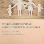 leer ESTUDIO MULTIDISCIPLINAR SOBRE INTERFERENCIAS PARENTALES gratis online