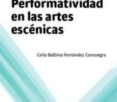 leer ESTUDIOS DE PERFORMANCE: PERFORMATIVIDAD EN LAS ARTES ESCENICAS gratis online