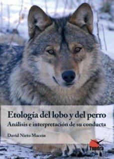 leer ETOLOGIA DEL LOBO Y DEL PERRO: ANALISIS E INTERPRETACION DE SU CO NDUCTA gratis online