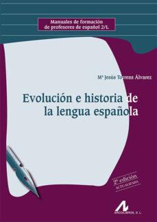 leer EVOLUCION E HISTORIA DE LA LENGUA ESPAÑOLA gratis online