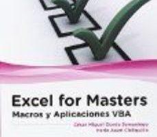 leer EXCEL FOR MASTERS: MACROS Y APLICACIONES VBA gratis online