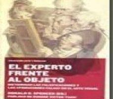 leer EXPERTO FRENTE AL OBJETO: DICTAMINAR LAS FALSIFICACIONES Y LAS AT RIBUCIONES FALSAS EN EL ARTE VISUAL gratis online