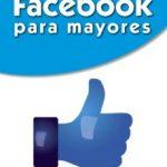 leer FACEBOOK PARA MAYORES gratis online