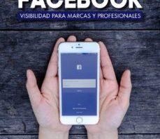 leer FACEBOOK: VISIBILIDAD PARA MARCAS Y PROFESIONALES (SOCIAL MEDIA) gratis online