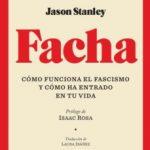 leer FACHA: COMO FUNCIONA EL FASCISMO Y COMO HA ENTRADO EN TU VIDA gratis online