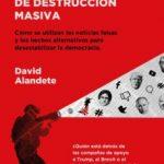 leer FAKE NEWS: LA NUEVA ARMA DE DESTRUCCION MASIVA gratis online