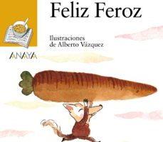 leer FELIZ FEROZ gratis online