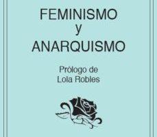 leer FEMINISMO Y ANARQUISMO gratis online
