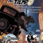 leer FORASTEROS DEL TIEMPO 5: LA AVENTURA DE LOS BALBUENA Y EL PEQUEÃ'O GANSTER gratis online