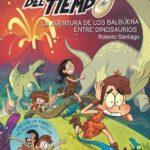 leer FORASTEROS DEL TIEMPO 6 : LA AVENTURA DE LOS BALBUENA ENTRE DINO_ SAURIOS gratis online
