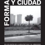 leer FORMA Y CIUDAD: EN LOS LIMITES DE LA ARQUITECTURA Y EL URBANISMO gratis online