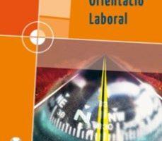 leer FORMACIO I ORIENTACIO LABORAL  GRAU SUPERIOR gratis online