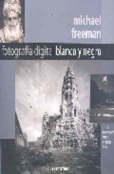 leer FOTOGRAFIA DIGITAL BLANCO Y NEGRO gratis online