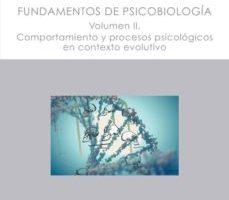 leer FUNDAMENTOS DE PSICOBIOLOGIA VOLUMEN II gratis online