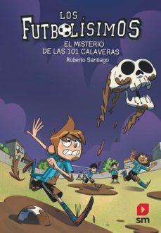 leer FUTBOLISIMOS 15: EL MISTERIO DE LAS 101 CALAVERAS gratis online