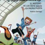 leer FUTBOLISIMOS 2:MISTERIO DE LOS SIETE GOLES EN PROPIA PUERTA gratis online