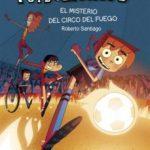 leer FUTBOLISIMOS 8: EL MISTERIO DEL CIRCO DEL FUEGO gratis online