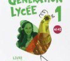 leer GENERATION LYCEE A1/A2 1º BACHILLERATO  ELEVE +CD +DVD gratis online