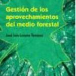 leer GESTION DE LOS APROVECHAMIENTOS DEL MEDIO FORESTAL gratis online