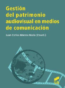leer GESTION DEL PATRIMONIO AUDIOVISUAL EN MEDIOS DE COMUNICACION gratis online