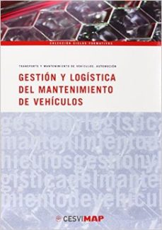 leer GESTION Y LOGISTICA DEL MANTENIMIENTO DE VEHICULOS gratis online