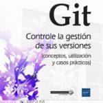 leer GIT: CONTROLE LA GESTION DE SUS VERSIONES gratis online