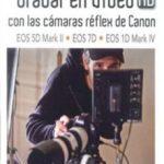 leer GRABAR EN VIDEO HD CON LAS CAMARAS REFLEX DE CANON gratis online