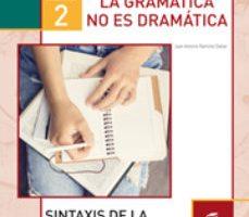 leer GRAMATICA NO ES DRAMATICA 2 CUADERNO gratis online
