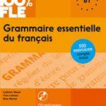 leer GRAMMAIRE ESSENTIELLE DU FRANÇAIS B1 gratis online