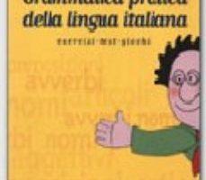 leer GRAMMATICA PRATICA DELLA LINGUA ITALIANA: ESERCIZI-TEST-GIOCHI gratis online