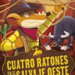 leer GS 27:CUATRO RATONES EN EL SALVAJE OESTE gratis online